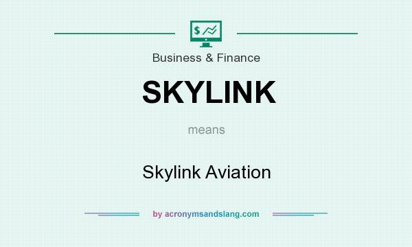 What does SKYLINK mean? It stands for Skylink Aviation