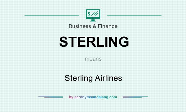 What does STERLING mean? It stands for Sterling Airlines