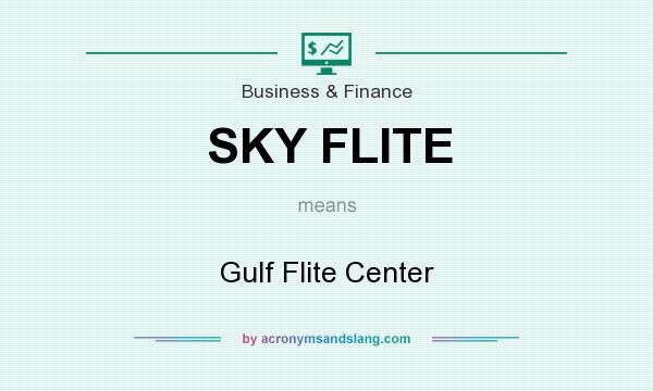 What does SKY FLITE mean? It stands for Gulf Flite Center