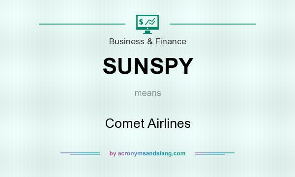 What does SUNSPY mean? It stands for Comet Airlines