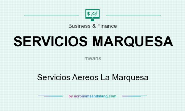 What does SERVICIOS MARQUESA mean? It stands for Servicios Aereos La Marquesa