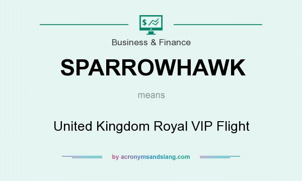 What does SPARROWHAWK mean? It stands for United Kingdom Royal VIP Flight