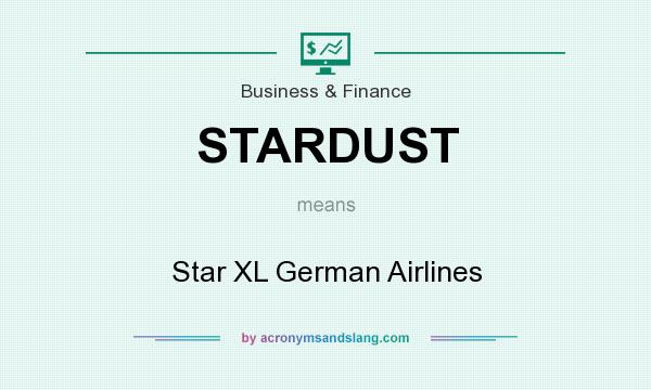 What does STARDUST mean? It stands for Star XL German Airlines