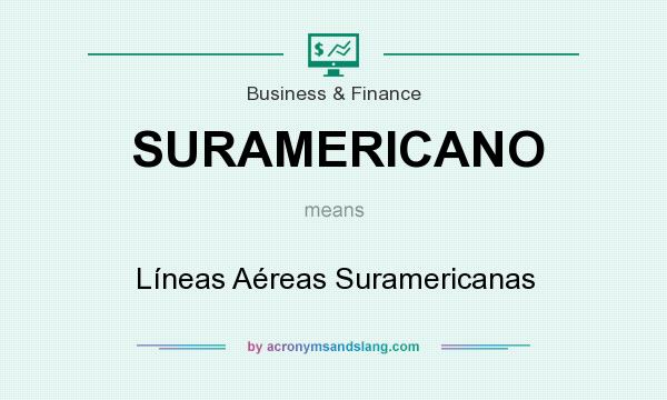 What does SURAMERICANO mean? It stands for Líneas Aéreas Suramericanas