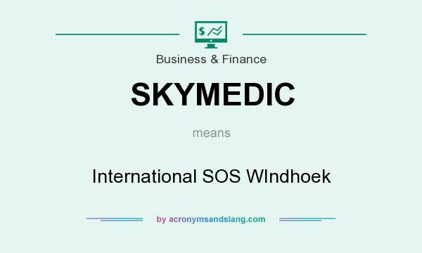 What does SKYMEDIC mean? It stands for International SOS WIndhoek