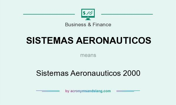 What does SISTEMAS AERONAUTICOS mean? It stands for Sistemas Aeronauuticos 2000