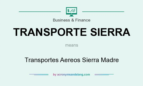 What does TRANSPORTE SIERRA mean? It stands for Transportes Aereos Sierra Madre