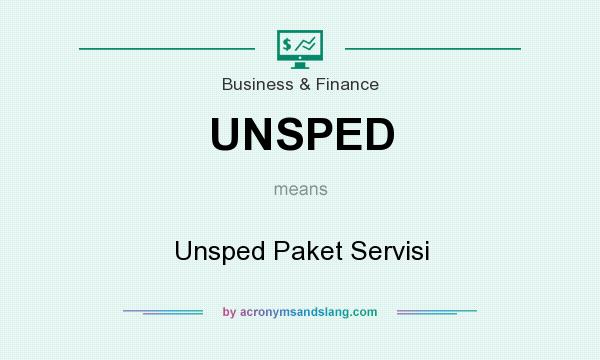What does UNSPED mean? It stands for Unsped Paket Servisi