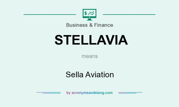What does STELLAVIA mean? It stands for Sella Aviation