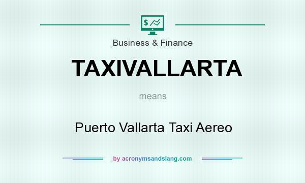What does TAXIVALLARTA mean? It stands for Puerto Vallarta Taxi Aereo