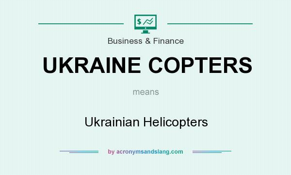 What does UKRAINE COPTERS mean? It stands for Ukrainian Helicopters