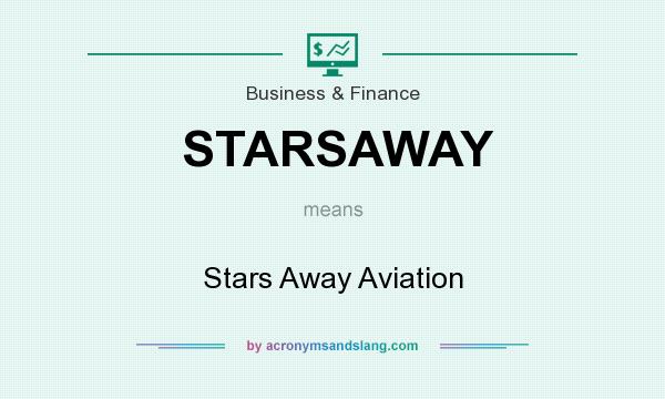 What does STARSAWAY mean? It stands for Stars Away Aviation