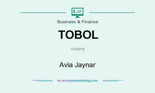 What does TOBOL mean? It stands for Avia Jaynar