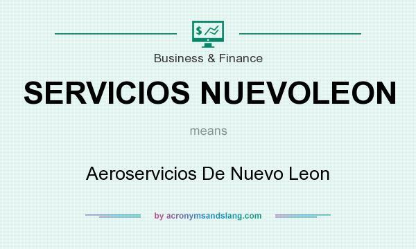 What does SERVICIOS NUEVOLEON mean? It stands for Aeroservicios De Nuevo Leon