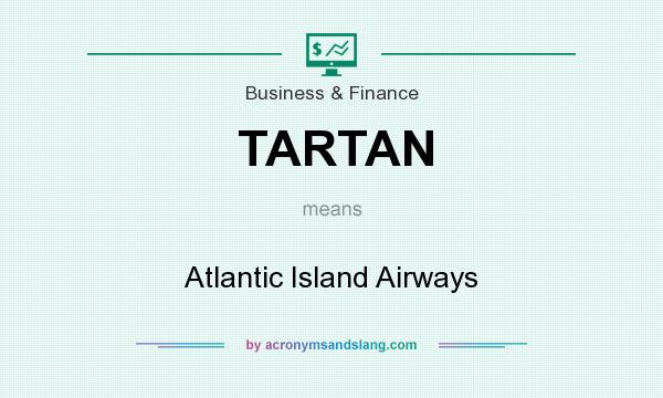 What does TARTAN mean? It stands for Atlantic Island Airways