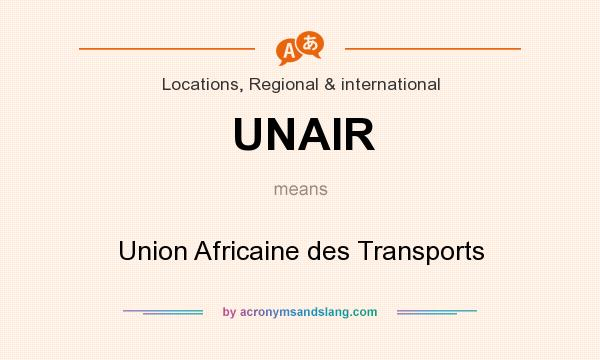 What does UNAIR mean? It stands for Union Africaine des Transports