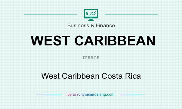 What does WEST CARIBBEAN mean? It stands for West Caribbean Costa Rica