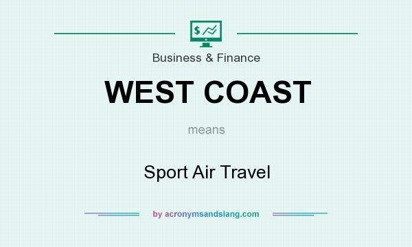 What does WEST COAST mean? It stands for Sport Air Travel