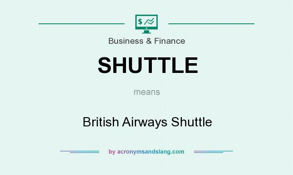 What does SHUTTLE mean? It stands for British Airways Shuttle