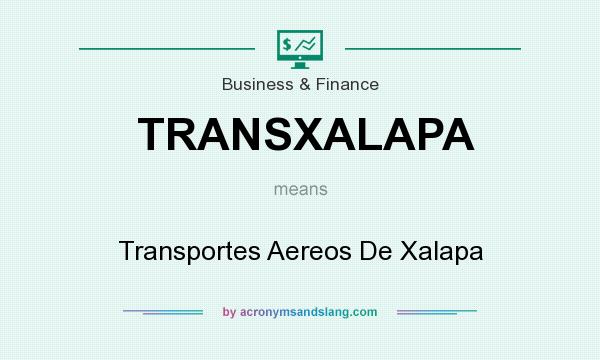 What does TRANSXALAPA mean? It stands for Transportes Aereos De Xalapa