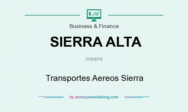 What does SIERRA ALTA mean? It stands for Transportes Aereos Sierra
