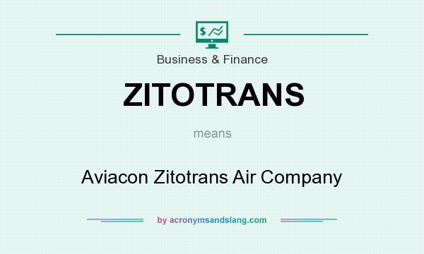 What does ZITOTRANS mean? It stands for Aviacon Zitotrans Air Company