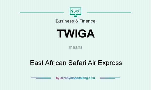 What does TWIGA mean? It stands for East African Safari Air Express