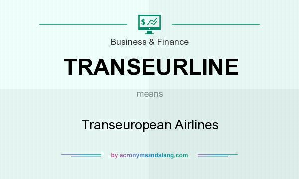 What does TRANSEURLINE mean? It stands for Transeuropean Airlines