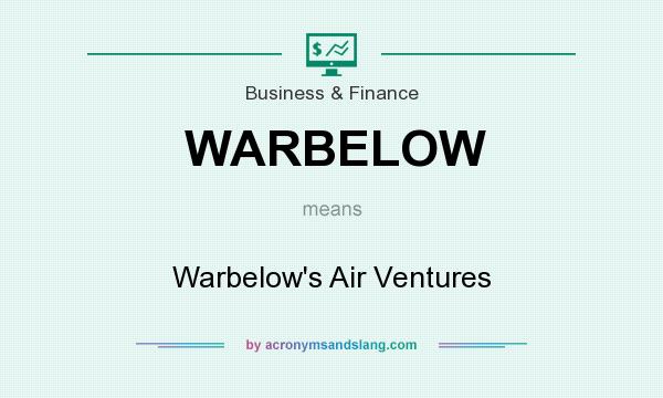 What does WARBELOW mean? It stands for Warbelow`s Air Ventures
