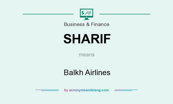 What does SHARIF mean? It stands for Balkh Airlines