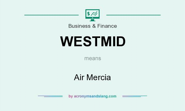What does WESTMID mean? It stands for Air Mercia