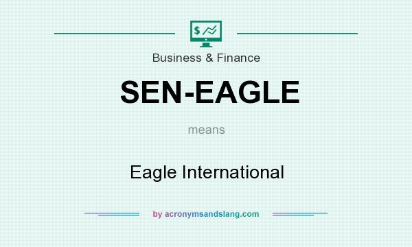 What does SEN-EAGLE mean? It stands for Eagle International