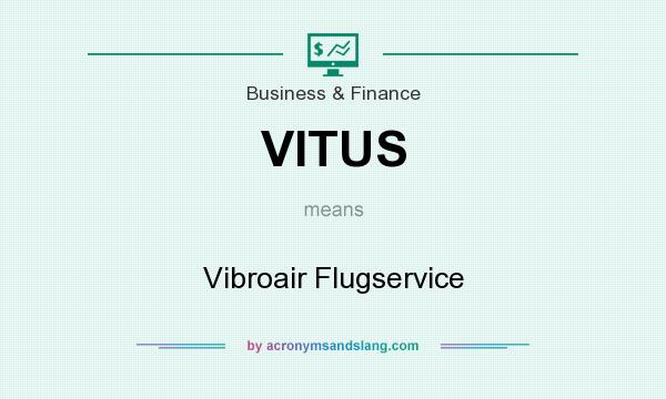 What does VITUS mean? It stands for Vibroair Flugservice