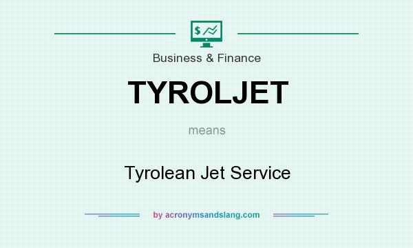 What does TYROLJET mean? It stands for Tyrolean Jet Service