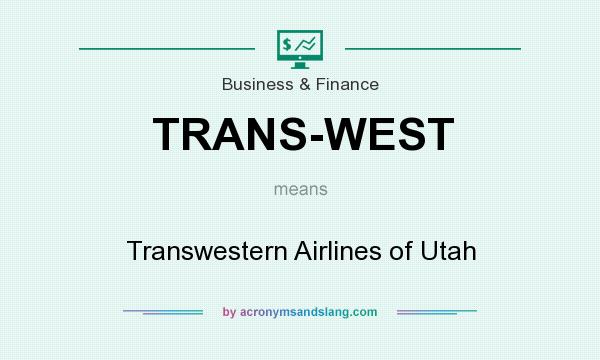 What does TRANS-WEST mean? It stands for Transwestern Airlines of Utah