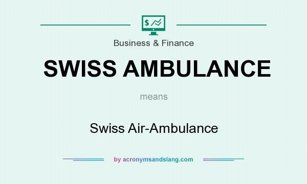 What does SWISS AMBULANCE mean? It stands for Swiss Air-Ambulance