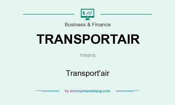 What does TRANSPORTAIR mean? It stands for Transport`air