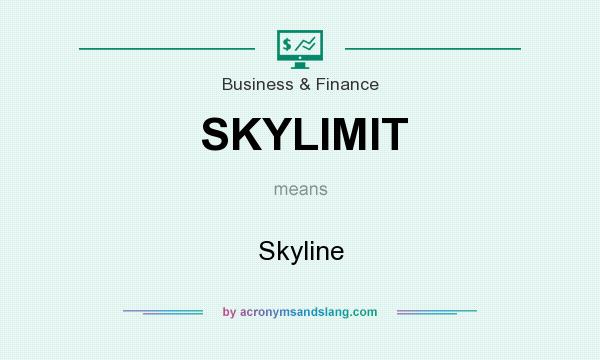 What does SKYLIMIT mean? It stands for Skyline