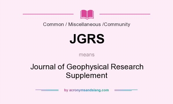 What does JGRS mean? It stands for Journal of Geophysical Research Supplement