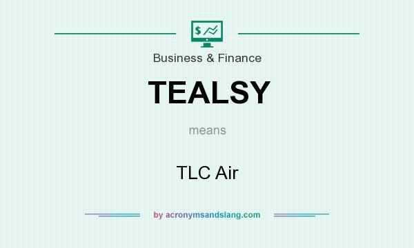 What does TEALSY mean? It stands for TLC Air