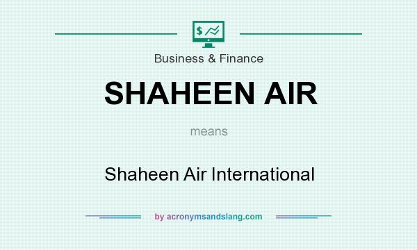 What does SHAHEEN AIR mean? It stands for Shaheen Air International