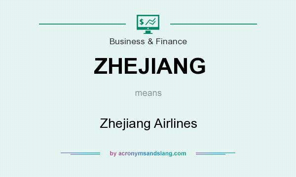 What does ZHEJIANG mean? It stands for Zhejiang Airlines