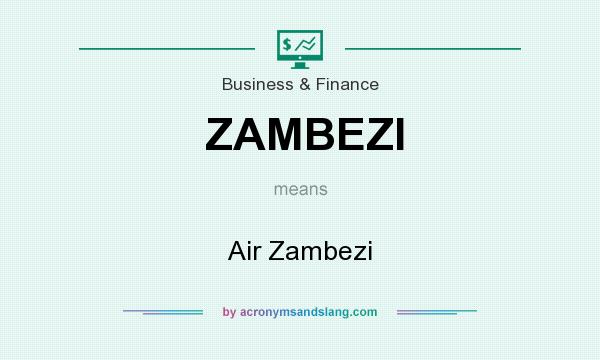 What does ZAMBEZI mean? It stands for Air Zambezi