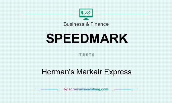 What does SPEEDMARK mean? It stands for Herman`s Markair Express