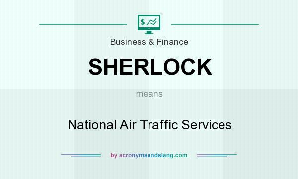 What does SHERLOCK mean? It stands for National Air Traffic Services