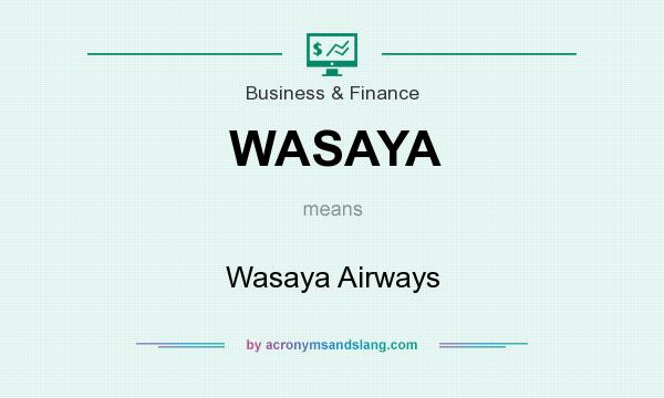 What does WASAYA mean? It stands for Wasaya Airways