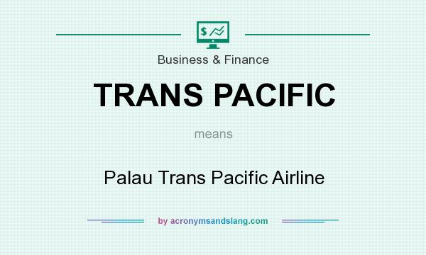 What does TRANS PACIFIC mean? It stands for Palau Trans Pacific Airline