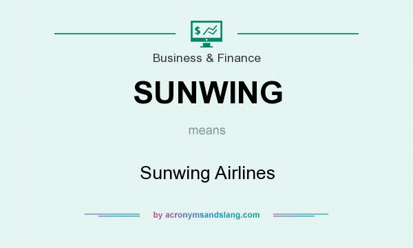 What does SUNWING mean? It stands for Sunwing Airlines