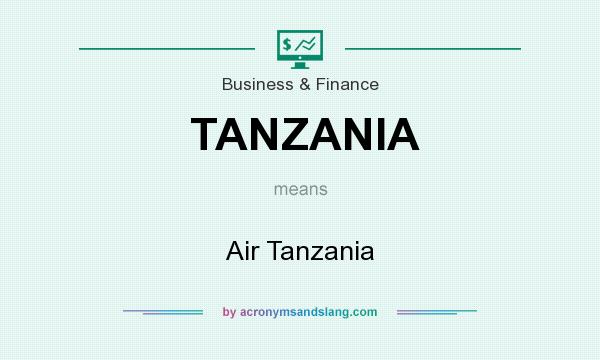 What does TANZANIA mean? It stands for Air Tanzania