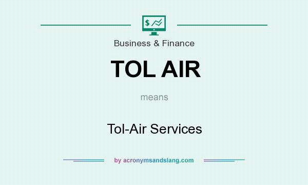 What does TOL AIR mean? It stands for Tol-Air Services